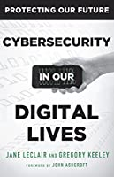 Cybersecurity in Our Digital Lives (Protecting Our Future Book 2) Front Cover