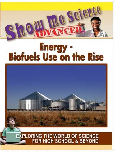 Energy - Biofuels Use on the Rise