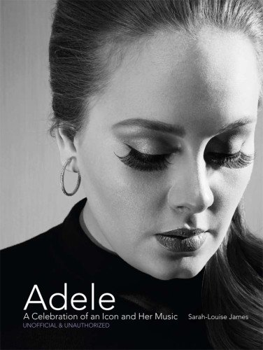 Read Online Adele: A Celebration of an Icon and Her Music ebook