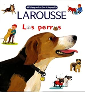 Mi Pequena Enciclopedia: Los Perros: My Little Encyclopedia: Dogs (Mi Pequena Enciclopedia