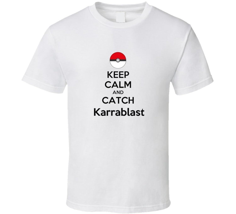 Keep Calm and Catch Karrablast T shirt