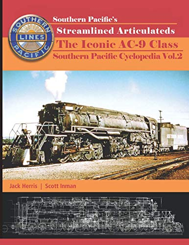 (Southern Pacific's Streamlined Articulateds: The Iconic AC-9 Class (Southern Pacific Cyclopedia) )