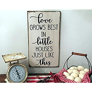 Love grows best in little houses just like this wood sign farmhouse fixer upper style 20x12