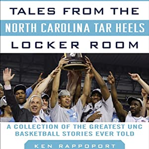 Tales from the North Carolina Tar Heels Locker Room Audiobook