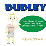 Dudley: Dudley Washes His Hands, Dudley Takes a Bath, Dudley Scrapes His Knee