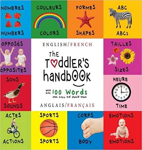Lire un The Toddler's Handbook: Bilingual (English / French) (Anglais / Francais) Numbers, Colors, Shapes, Sizes, ABC Animals, Opposites, and Sounds, with ... Early Readers: Children's Learning Books) pdf ebook
