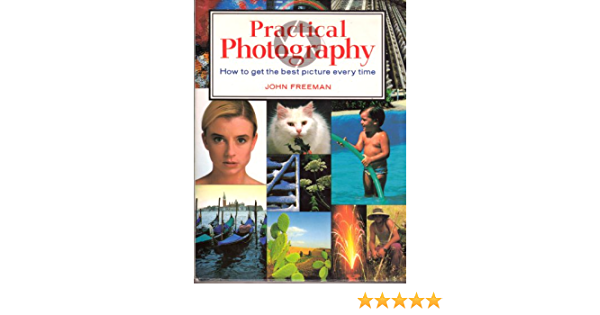 Practical Photography John Freeman 9781843090373 Amazon Com Books