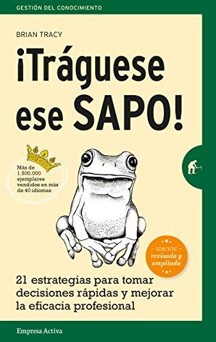 Traguese ese sapo! Ed. Revisada (Spanish Edition) [Brian Tracy] (Tapa Blanda)