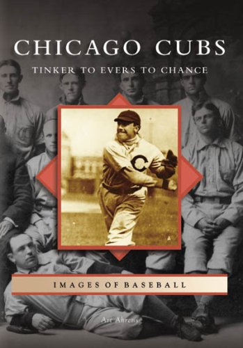 Chicago Cubs: Tinker to Evers to Chance (Images of Baseball) pdf epub