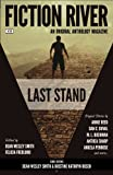 img - for Fiction River: Last Stand (Fiction River: An Original Anthology Magazine) (Volume 20) book / textbook / text book