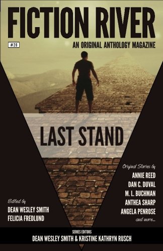 Fiction River: Last Stand (Fiction River: An Original Anthology Magazine) (Volume 20)