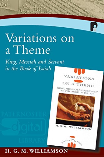 Variations on a Theme: King, Messiah and Servant in the Book of Isaiah