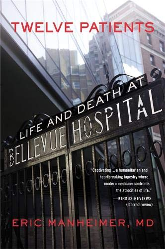Pdf Literature Twelve Patients: Life and Death at Bellevue Hospital (The Inspiration for the NBC Drama New Amsterdam)