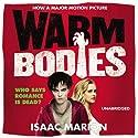 Warm Bodies Hörbuch von Isaac Marion Gesprochen von: Kevin Kenerly