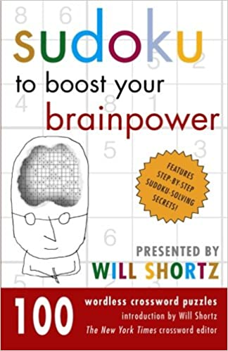 Book Sudoku to Boost Your Brainpower Presented by Will Shortz: 100 Wordless Crossword Puzzles