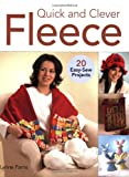 Quick & Clever Fleece is a fresh take on the colorful, cozy fabric so popular with sewers and in fashion. These creative projects are full of new ideas and perfect for personalizing. The 22 stylish designs include hats, scarves, mi...