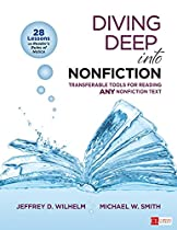 DIVING DEEP INTO NONFICTION, GRADES 6-12: TRANSFERABLE TOOLS FOR READING ANY NONFICTION TEXT (CORWIN LITERACY)