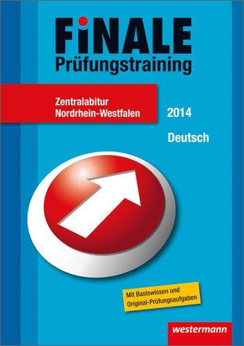 Finale - Prüfungstraining Zentralabitur Nordrhein-Westfalen: Abiturhilfe Deutsch 2014