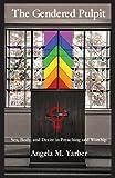 The Gendered Pulpit, Angela M. Yarber, 1936912686