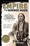 img - for S. C. Gwynne: Empire of the Summer Moon : Quanah Parker and the Rise and Fall of the Comanches, the Most Powerful Indian Tribe in American History (Paperback); 2011 Edition book / textbook / text book