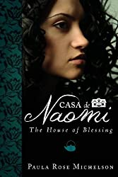 Casa de Naomi: The House of Blessing Book 2 by Paula Rose Michelson (2013-02-19)