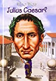 Who Was Julius Caesar? (Turtleback School & Library Binding Edition)