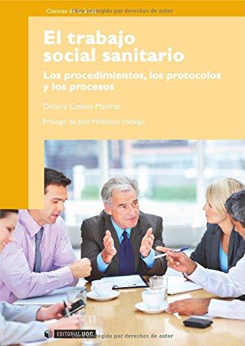 Descargar Libro El Trabajo Social Sanitario: Los Procedimientos, Los Protocolos Y Los Procesos Dolors Colom Masfret