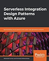 Serverless Integration Design Patterns with Azure Front Cover