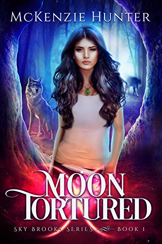 Moon Tortured (Sky Brooks Series Book 1) by [Hunter, McKenzie]