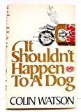 It Shouldn't Happen to a Dog, Colin Watson, 0399118810