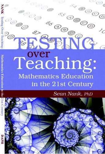 Testing over Teaching: Mathematics Education in the 21st Century