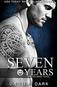 Seven Years (Seven Series Book 1) by [Dark, Dannika]