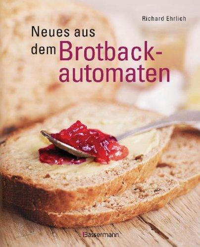 Neues aus dem Brotbackautomaten