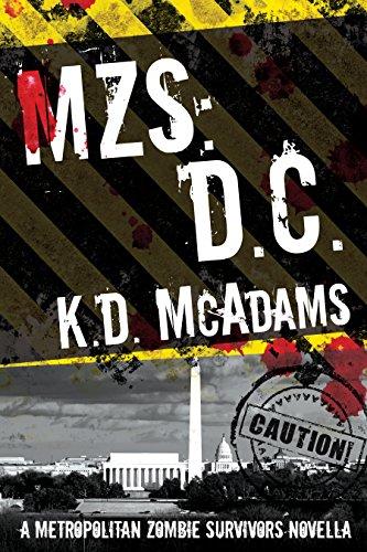 MZS: D. C. (Metropolitan Zombie Survivors Book 4)