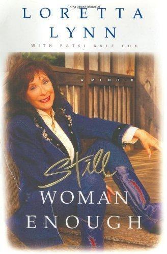 Still Woman Enough: A Memoir by Loretta Lynn (April 3 2002)