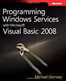 Programming Windows Services with Microsoft Visual Basic 2008