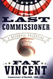 The Last Commissioner, Fay Vincent, 0743244524