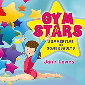 Gym Stars, Book 1: Summertime and Somersaults Audiobook