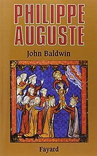 Philippe-Auguste par John Baldwin