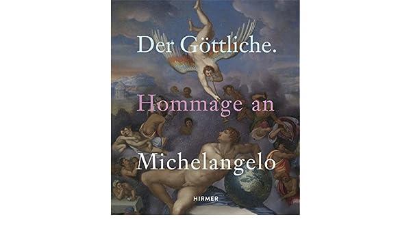 der gottliche hommage an michelangelo german edition