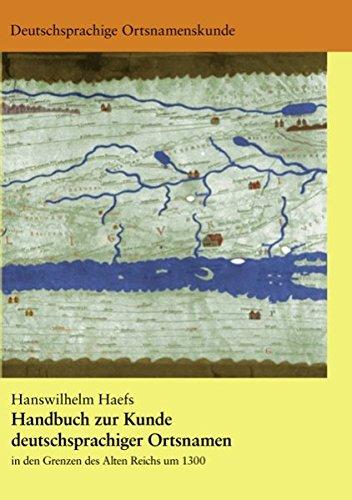 handbuch-zur-kunde-deutschsprachiger-ortsnamen-in-den-grenzen-des-alten-reichs-um-1300