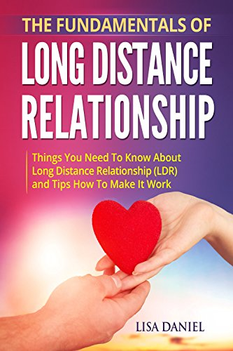 The Fundamentals of Long Distance Relationship: Things You