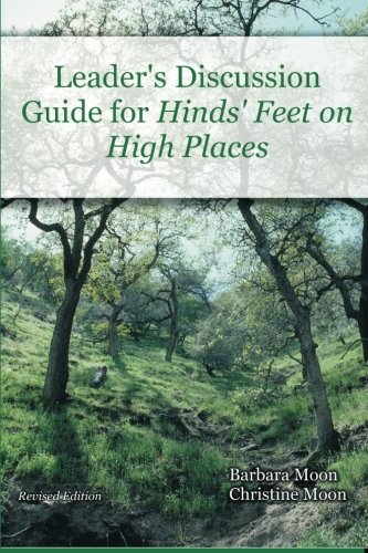 Leader's Discussion Guide for Hinds' Feet on High Places - Guide Discussion Group