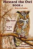 Howard the Owl - Book 4, Marga Stander, 1492346799