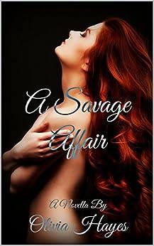 A Savage Affair: An Eternal Affairs Novella by [Hayes, Olivia]