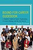 Bound-for-Career Guidebook, Frank Burtnett, 1607097591