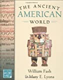 The Ancient American World, Ronald Mellor and Mary E. Lyons, 0195174658