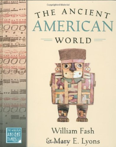 The Ancient American World  THE WORLD IN ANCIENT TIMES