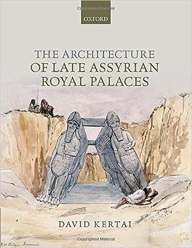 The architecture of Late Assyrian royal palaces / David Kertai