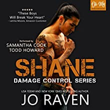 Shane: Damage Control, Book 4 Audiobook by Jo Raven Narrated by Samantha Cook, Todd Howard